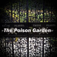 The Poison Garden: Poisonous Plants from the Garden of Alnwick